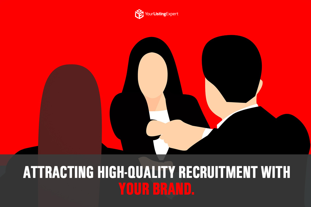 Attracting High-Quality Recruitment with Your Brand