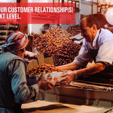 Taking your Customer Relationship(s) To the Next Level
