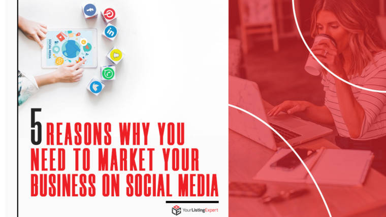 5 Reasons Why You Need to Market Your Business on Social Media