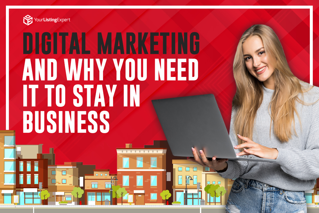 Digital Marketing and Why You Need It to Stay In Business