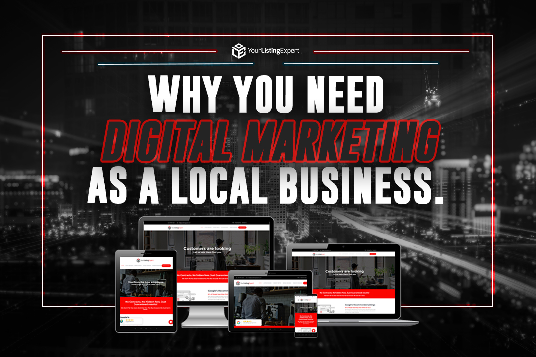 Why You Need Digital Marketing As a LOCAL Business